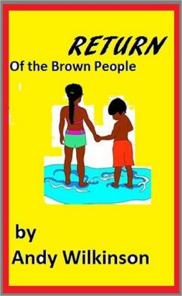 Return Of The Brown People