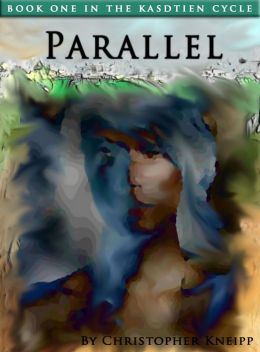 Parallel. Book One of The Kasdtien Cycle
