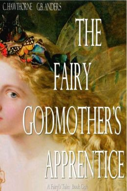 The Fairy Godmother's Apprentice