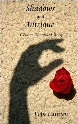 Shadows and Intrigue (A Viator Unmasked Story)