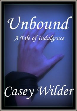 Unbound: A Tale of Indulgence