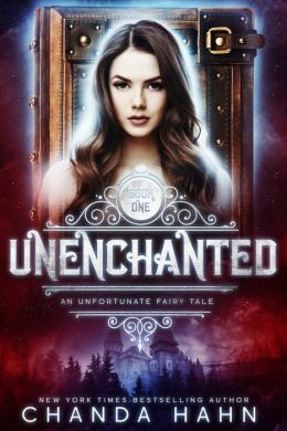 UnEnchanted (An Unfortunate Fairy Tale Series #1)