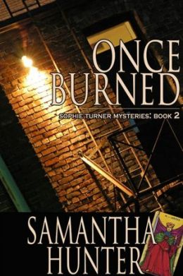 Once Burned: Sophie Turner Mysteries, Book Two