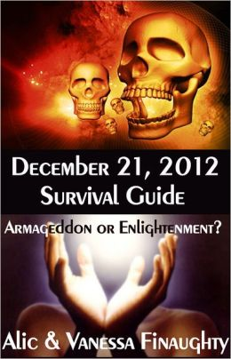 December 21, 2012: Survival Guide