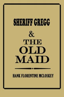 Sheriff Gregg & The Old Maid