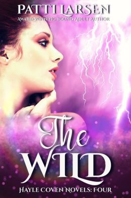 The Wild (Book Four The Hayle Coven Novels)