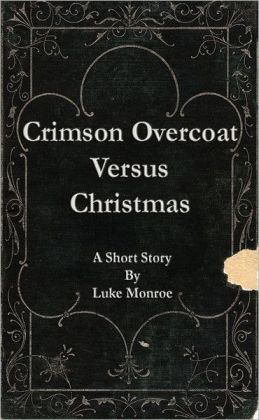 Crimson Overcoat Versus Christmas