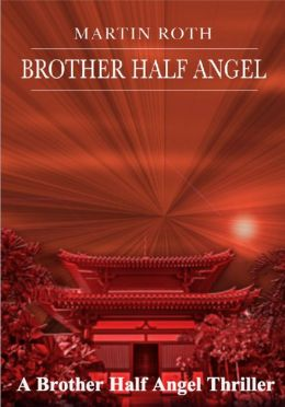 Brother Half Angel (A Brother Half Angel Thriller)