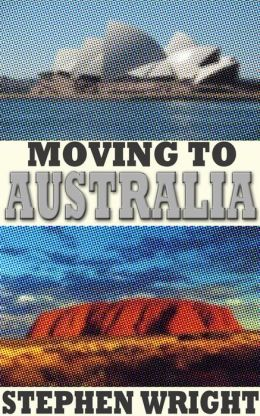 Moving to Australia: a Complete Guide