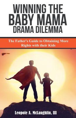 Winning the Baby Mama Drama Dilemma