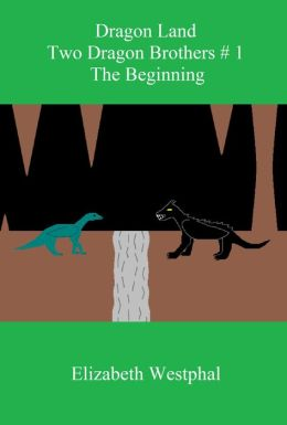 Dragon Land: Two Dragon Brothers # 1: The Beginning