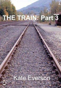 The Train:Part 3