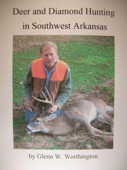 Deer and Diamond Hunting in Southwest Arkansas