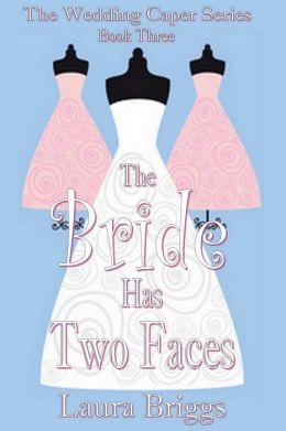 The Bride Has Two Faces: A Wedding Caper Sequel