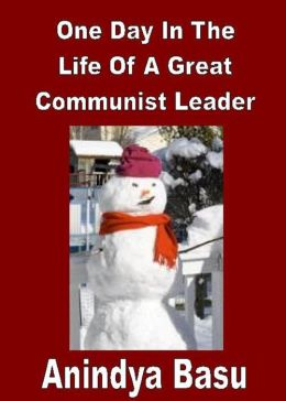 One Day In The Life Of A Great Communist Leader