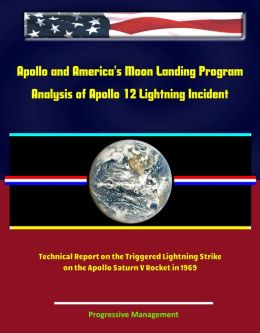 Apollo And America 39 S Moon Landing Program Analysis Of Apollo 12 Lightnin
