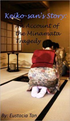 Keiko-san's Story: An Account of the Minamata Tragedy