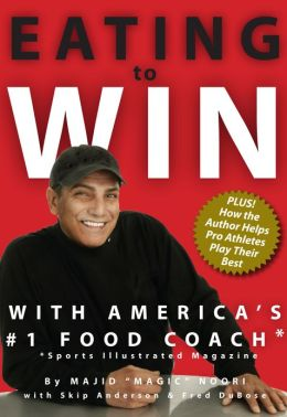 Eating to Win with America's #1 Food Coach