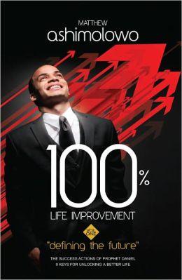 100% Life Improvement: Vol.1