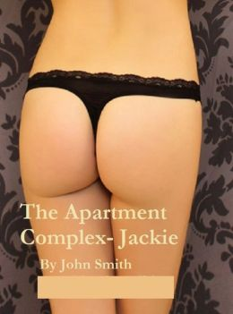The Apartment Complex- Jackie