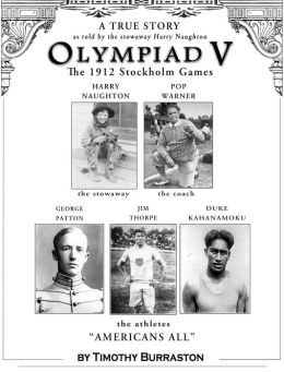 OLYMPIAD V The Fantastically True Story of the 1912 United States Olympic Team