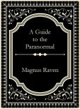 Book Cover Image. Title: A Guide to the Paranormal, Author: Magnus Raven