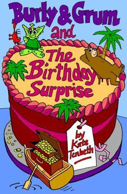 Burly & Grum and The Birthday Surprise
