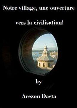Notre village, une ouverture vers la civilisation!