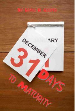 31 Days to Maturity