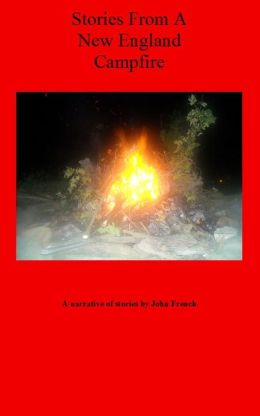 Stories From A New England Campfire