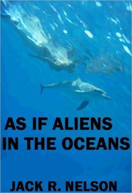 As If Aliens In The Oceans