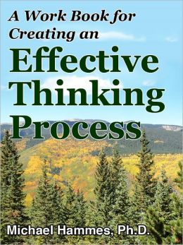 A Work Book for Creating an Effective Thinking Process