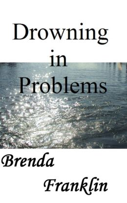 Drowning in Problems
