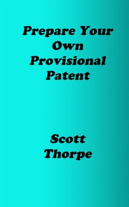 Prepare Your Own Provisional Patent