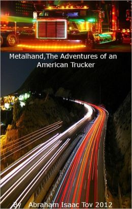 MetalHand: The Adventures of an American Trucker