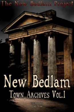 New Bedlam: Town Archives Vol.1