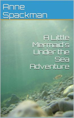 A Little Mermaid's Under the Sea Adventure