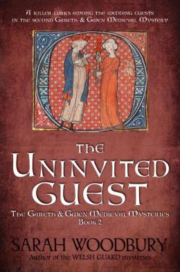 The Uninvited Guest (A Gareth and Gwen Medieval Mystery)