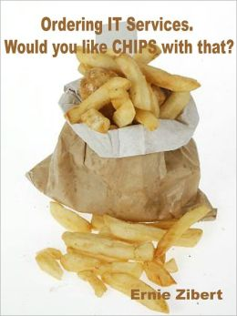Ordering IT Services: Would you like CHIPS with that?