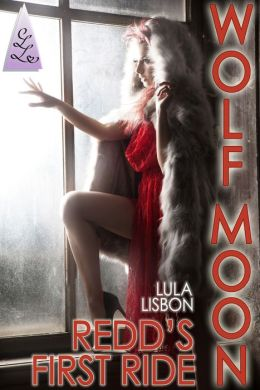 Wolf Moon: Redd's First Ride (Free Original First Chapter for Upcoming Paranormal Erotic Romance Novel, Wolf Moon)