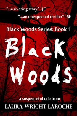 Black Woods: Book 1 (Black Woods Series)