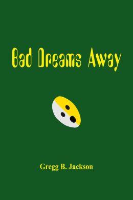 Bad Dreams Away