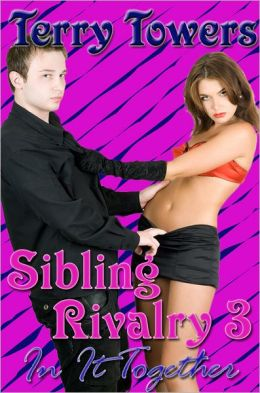 Sibling Rivalry 3 : In It Together