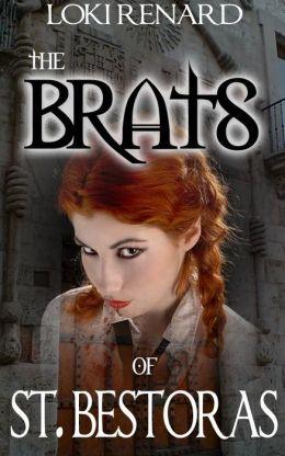 The Brats of St Bestoras