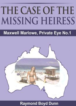 Maxwell Marlowe, Private Eye. 'The Case of the Missing Heiress'
