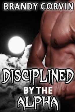 Disciplined by the Alpha: MM/m Paranormal Werewolf Erotica