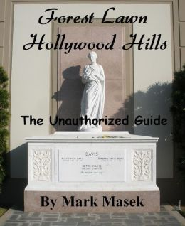 Forest Lawn Hollywood Hills: The Unauthorized Guide
