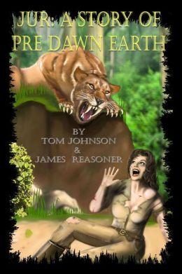 Jur: A Story of Pre Dawn Earth