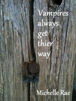Vampires always get their way