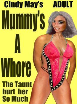 Mummy's A Whore